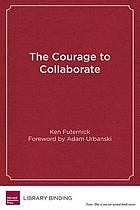 The courage to collaborate : the case for labor-management partnerships in education