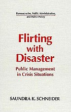 Flirting with disaster : public management in crisis situations