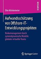 Aufwandsschätzung von offshore-IT-entwicklungsprojekten : risikomanagement durch systemdynamische modelle globaler virtueller teams