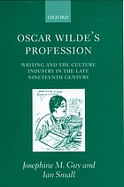 Oscar Wilde's profession : writing and the culture industry in the late nineteenth century