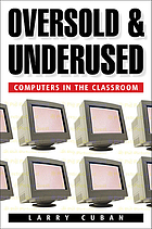 Oversold and underused : computers in the classroom