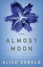 The almost moon : a novel