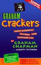 Graham crackers : fuzzy memories, silly bits, and outright lies