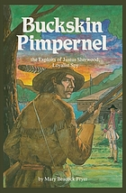 Buckskin pimpernel : the exploits of Justus Sherwood, loyalist spy