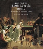 The art of Louis-Léopold Boilly : modern life in Napoleonic France