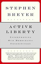 Active liberty : interpreting our democratic Constitution