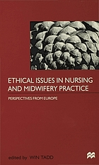 Ethical issues in nursing and midwifery practice : perspectives from Europe