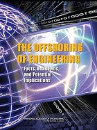 The offshoring of engineering : facts, unknowns, and potential implications