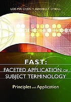 FAST : faceted application of subject terminology : principles and applications