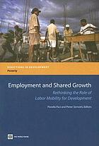 Employment and shared growth : rethinking the role of labor mobility for development