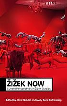 Žižek now : current perspectives in Žižek studies