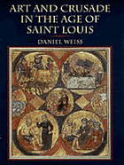 Art and crusade in the age of Saint Louis