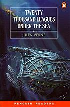 20,000 leagues under the sea / Jules Verne ; retold by Fiona Beddall.