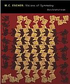 M.C. Escher : visions of symmetry