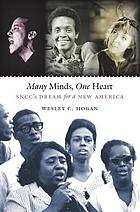 Many Minds, One Heart Sncc's Dream for a New America.