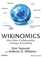 Wikinomics : [how mass collaboration changes everything]