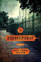 The resurrectionist : a novel