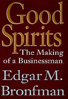 Good spirits : the making of a businessman