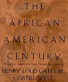 The African-American century : how black America has shaped everyone's America.