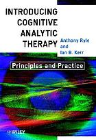 Introducing cognitive analytic therapy : principles and practice