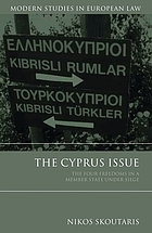 The Cyprus Issue : the Four Freedoms in a Member State under Siege.