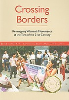 Crossing borders : re-mapping women's movements at the turn of the 21st century