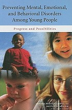 Preventing mental, emotional, and behavioral disorders among young people : progress and possibilities