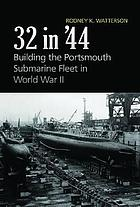 32 in '44 : building the Portsmouth submarine fleet in World War II