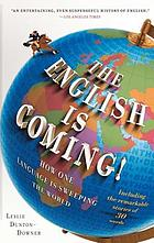 The English is coming! : how one language is sweeping the world