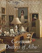 The great houses of Cayetana, Duchess of Alba