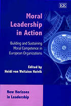 Moral leadership in action : building and sustaining moral competence in European organizations