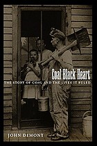 Coal black heart : the story of coal and the lives it ruled