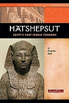 Hatshepsut : Egypt's first female pharaoh