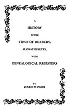 History of the town of Duxbury, Massachusetts : with genealogical registers