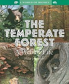 The temperate forest : a web of life