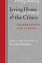 Irving Howe and the critics : celebrations and attacks