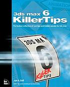 3ds max 6 KillerTips : the hottest collection of cool tips and hidden secrets for 3ds max