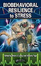 Biobehavioral resilience to stress