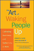 The art of waking people up : cultivating awareness and authenticity at work