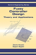 Fuzzy controller design : theory and applications