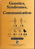 Genetics, syndromes, and communication disorders