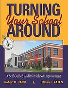 Turning your school around : a self-guided audit for school improvement