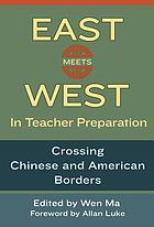 East Meets West in Teacher Preparation : Crossing Chinese and American Borders