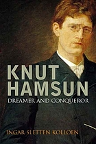 Knut Hamsun : dreamer and dissenter
