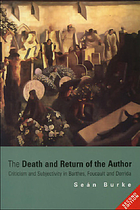 The death and return of the author : criticism and subjectivity in Barthes, Foucault and Derrida