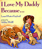 I love my daddy because--