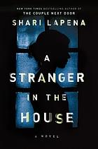 A stranger in the house : a novel