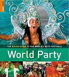 The Rough Guide world party : the best global festivals and events.