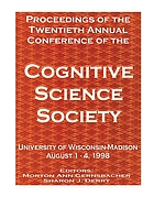 Proceedings of the Twentieth Annual Conference of the Cognitive Science Society : August 1-4, 1998, University of Wisconsin-Madison