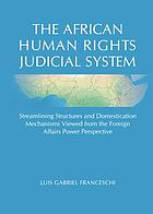The African human rights judicial system : streamlining structures and domestication mechanisms viewed from the foreign affairs power perspective